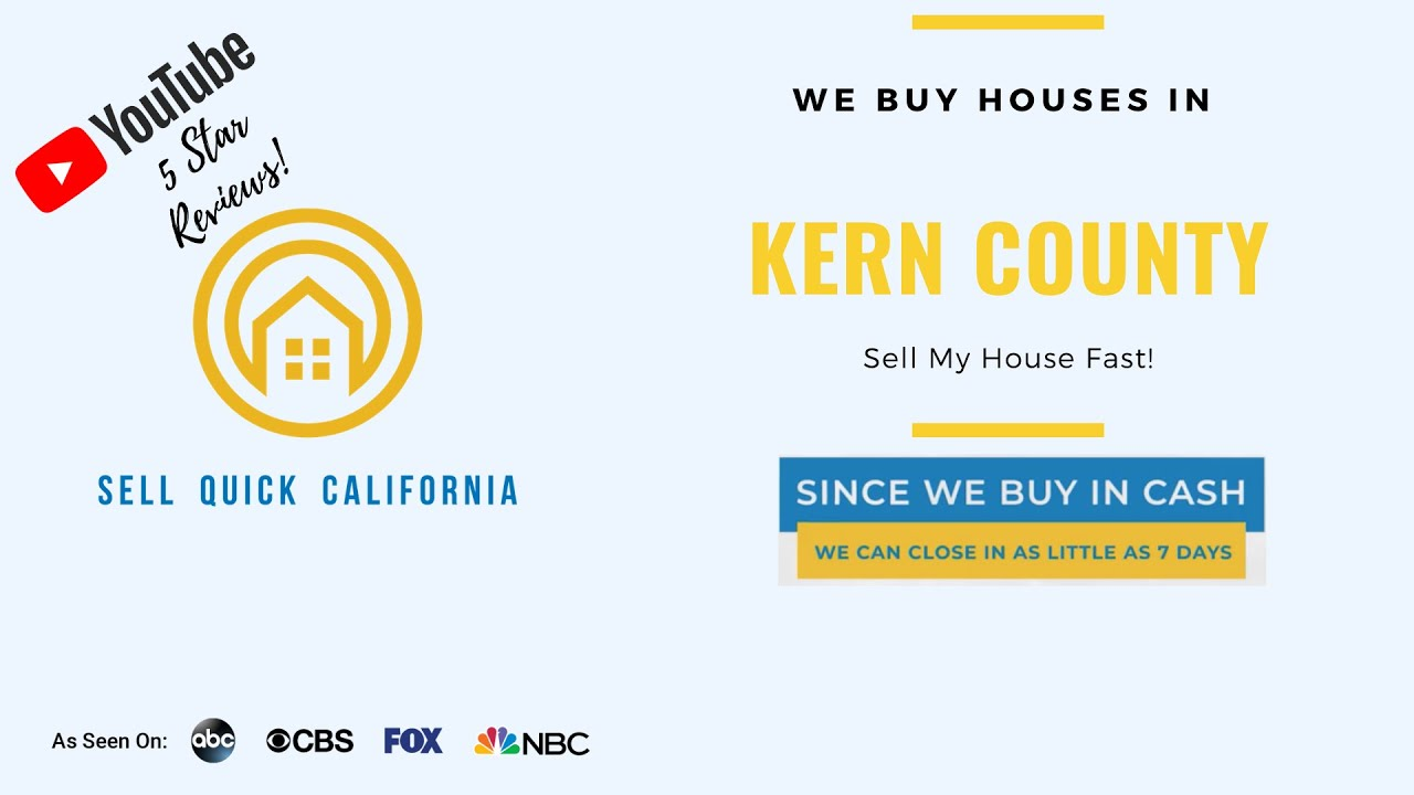 "We Buy Houses In Kern County | Asking to ""Sell My House Fast?"""
