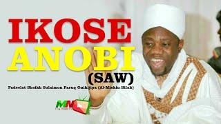 IKOSE ANOBI - Fadeelat Sheikh Sulaimon Faruq Onikijipa (Al-Miskin Bilah)
