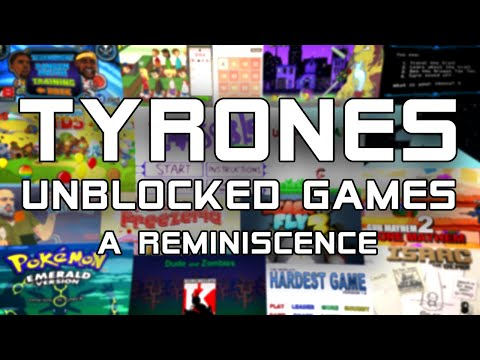 tyrone's-unblocked-games:-a-reminiscence