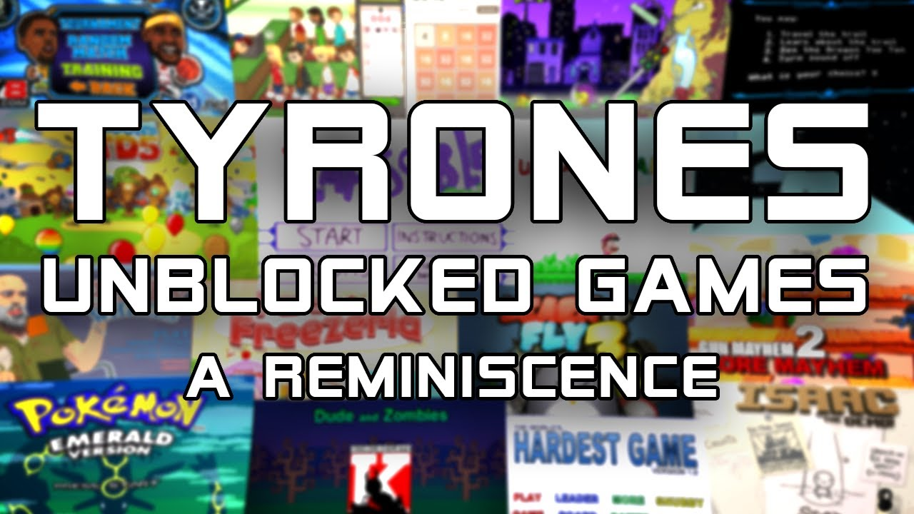 Tyrone s Unblocked Games: A Reminiscence YouTube