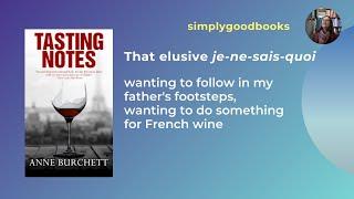 Tasting Notes by Anne Burchett: that elusive je-ne-sais-quoi. Good book recommendation.