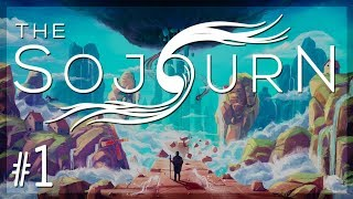 Let's Play The Sojourn: Beautifully Atmospheric First-Person Puzzler - Episode 1