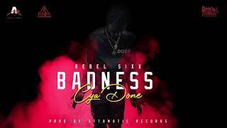 Rebel Sixx - Badness Cya Done (Official Audio)