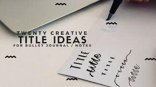 20 Title Ideas For Your Notes and Bullet Journal   d-1    revisign Mp3