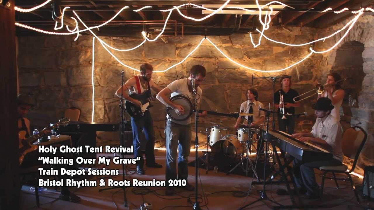 Holy Ghost Tent Revival - Walking Over My Grave (Live from Rhythm u0026 Roots 2010) & Holy Ghost Tent Revival - Walking Over My Grave (Live from Rhythm ...