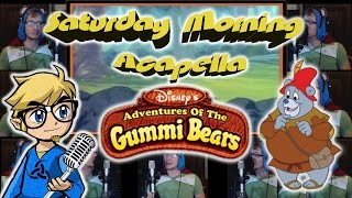 Gummi Bears Theme - Saturday Morning Acapella