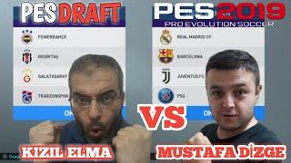 KIZIL ELMA VS MUSTAFA DİZGE - PES 2019 PESDRAFT | SÜPER LİG VS DEVLER LİGİ CHALLENG