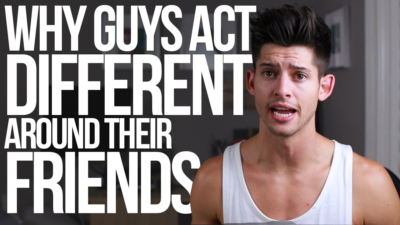 Why GUYS act different around their FRIENDS! - #DearHunter - YouTube