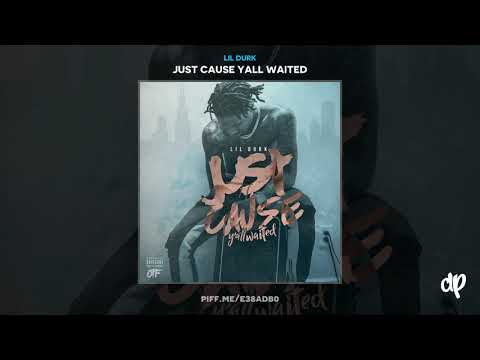 Lil Durk -  How I Know (feat. Lil Baby) [Just Cause Yall Waited]
