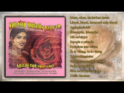 ✮ Szeretni csak egyet lehet ~ Non-stop mulatós party 19. rész (teljes album) letöltés