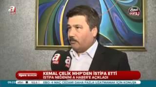 KEMAL ÇELİK MHP'DEN İSTİFA NEDENİNİ A HABER'E AÇIKLADI