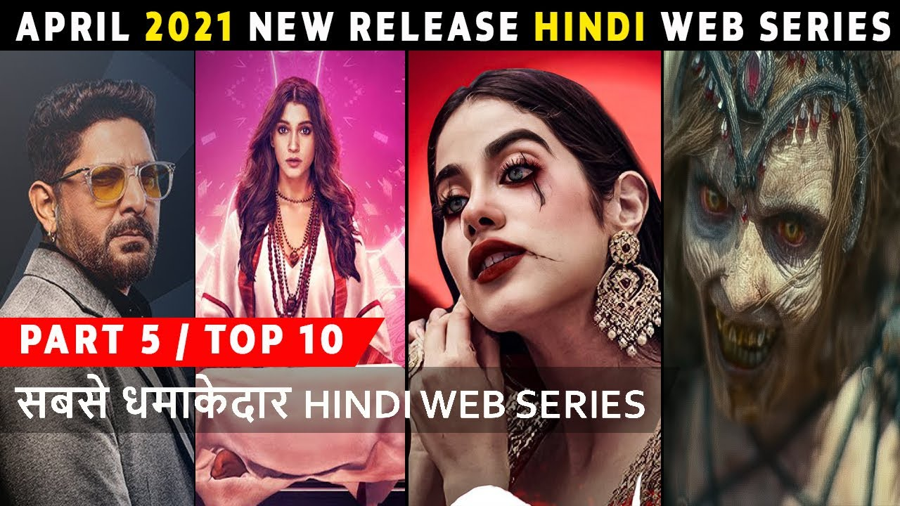Download Top 10 Best Hindi Web Series Release On April 2021 Part 5 Must Watch
