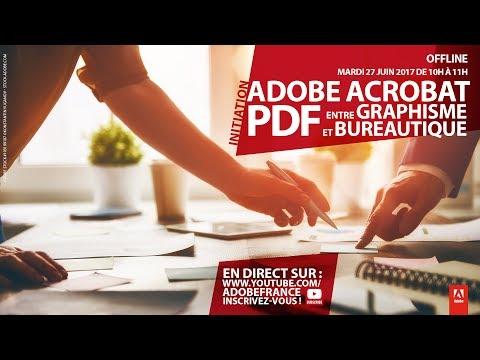 Initiation | Adobe Acrobat, PDF Entre Graphisme Et Bureautique