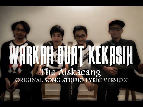 The Aiskacang - Warkah Buat Kekasih [Original Song Studio Version Lyric]