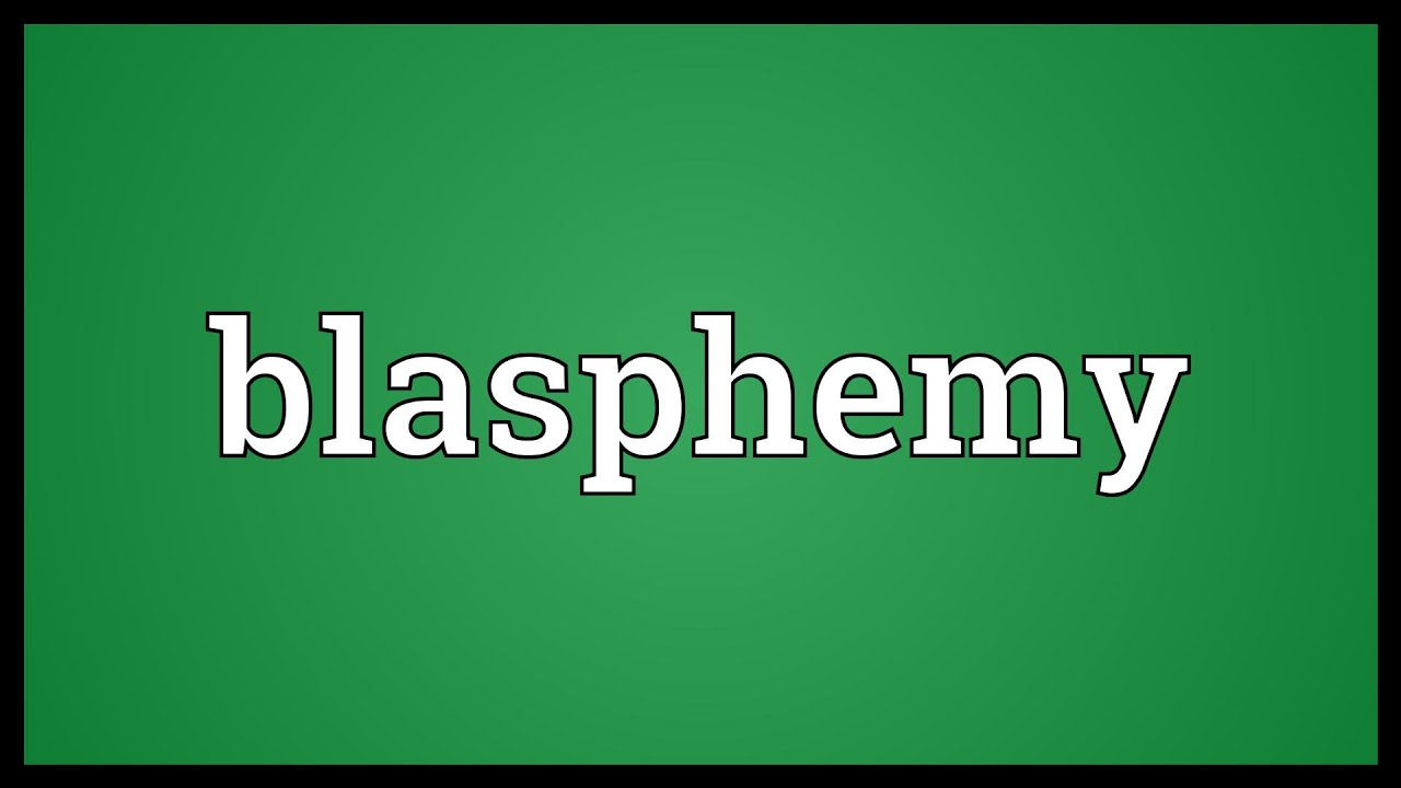 Blasphemy Meaning