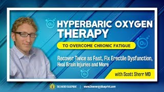 Hyperbaric Oxygen Therapy HBOT to Overcome Chronic Fatigue with Dr. Scott Sherr MD  and Ari Whitten