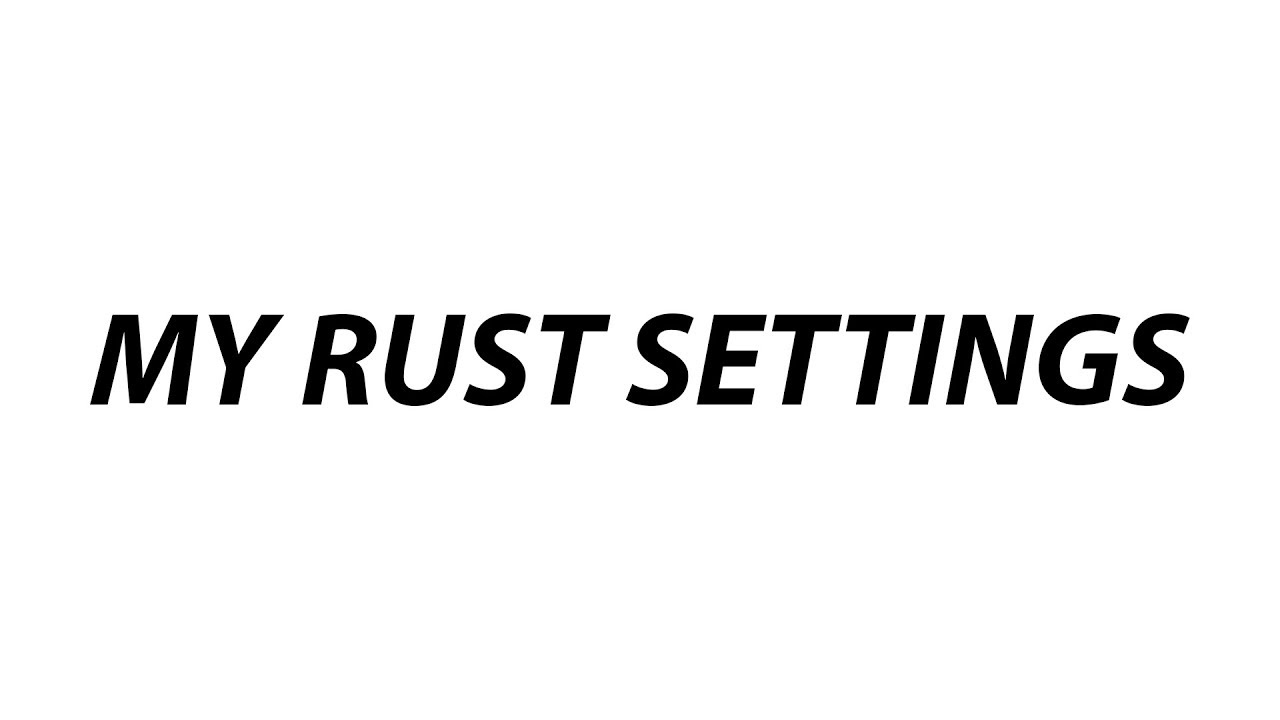 Rust]   [TFB] h4PPy   Best PVP/FPS Settings [In my opinion