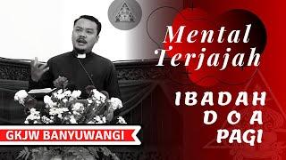 Mental Terjajah | Ibadah Doa Pagi | GKJW Jemaat Banyuwangi