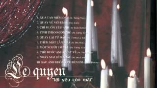 [Album Lệ Quyên] Lời yêu còn mãi - Những bài hát hay nhất của ca sĩ Lệ Quyên - Download lossless