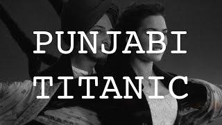 What if Punjabi People were on TITANIC?