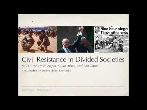 2017 ICNC Webinar: Civil Resistance in Divided Societies. Lessons from Nepal, S. Africa, East Timor