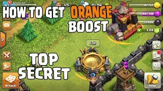 WHAT IS ORANGE BOOST?? | HOW TO GET IT?? | TOP SECRET!!! | CLASH OF CLANS | GAMEPLAY