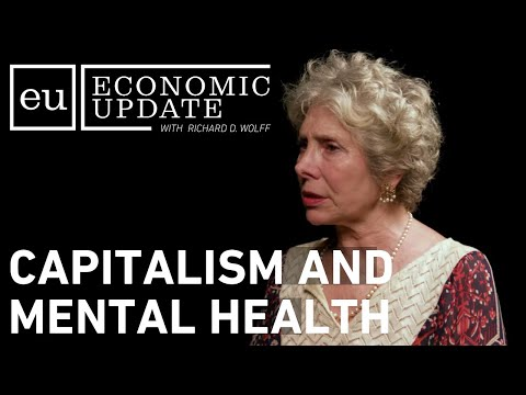 Economic Update: Capitalism and Mental Health thumbnail