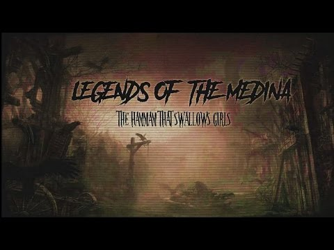 Legends of the Medina, Part II