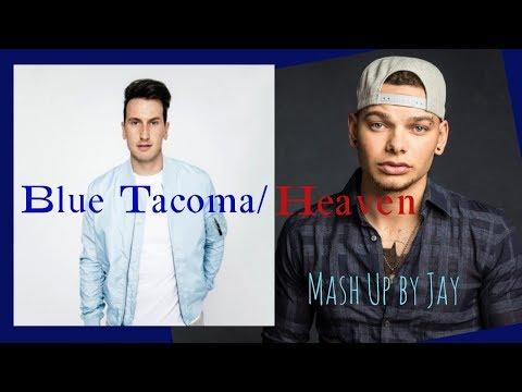 Blue Tacoma/Heaven Mash Up By Jay