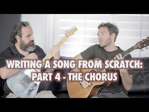 Writing a Song From Scratch: Part 4 - The Chorus