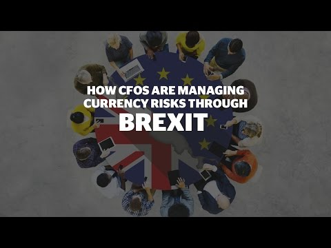 How CFOs are managing currency risks through Brexit