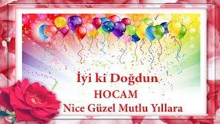 iyi ki doğdun HOCAM - İsme Özel Doğum Günü Mesajları