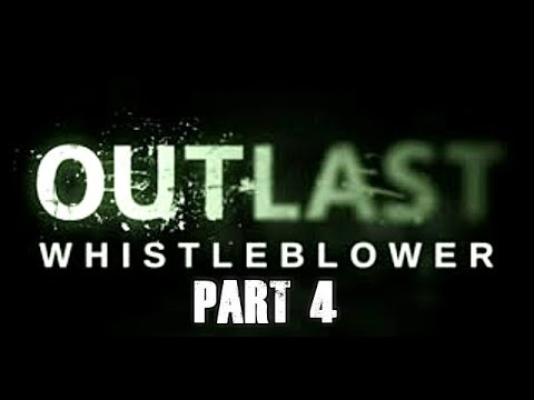 Outlast Whistleblower Walkthrough Full Game Let's Play Part 4 Gameplay