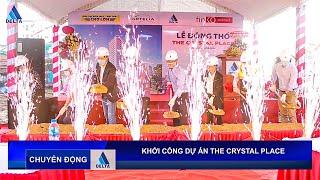 DELTA Group Khởi công dự án Chung cư cao tầng kết hợp thương mại The Crystal Place