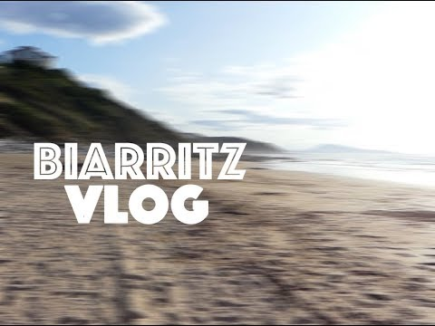 BIARRITZ | TRAVEL VLOG