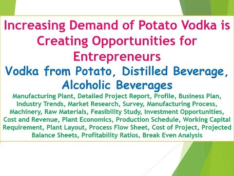Vodka from Potato Manufacturing Plant, Detailed Project Report, Profile, Business Plan