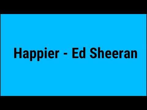Happier - Ed Sheeran ( Lyrics video )