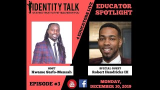 "IDTALK4ED LIVE Episode #3 - ""He Is Me"" (Robert Hendricks III)"
