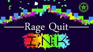 Rage Quit - INK