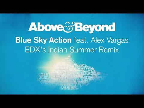 Above & Beyond feat. Alex Vargas - Blue Sky Action (EDX's Indian Summer Remix)