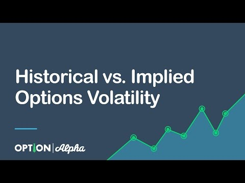 Historical Vs. Implied Options Volatility