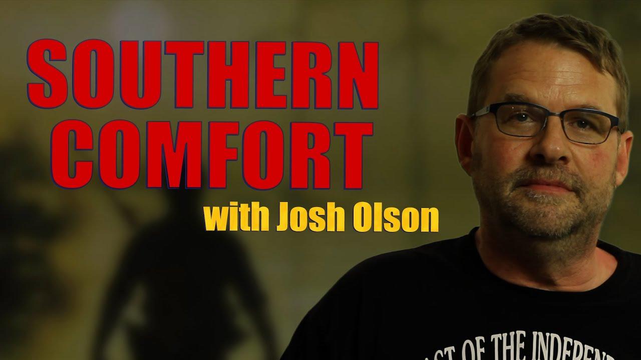 Josh Olson on SOUTHERN COMFORT