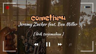 COMETHRU - Jeremy Zucker feat. Bea Miller [Lyrics/Lirik Terjemahan]