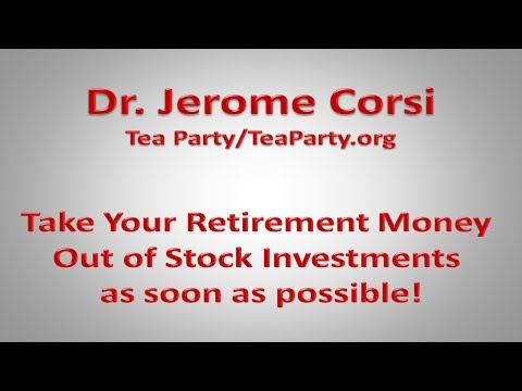 Jerome Corsi: Take Retirement Money Out of Stock Investments ASAP!