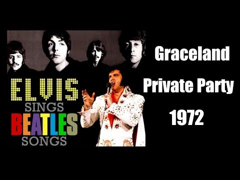 WOW!!! - ELVIS Sings Beatles Songs At Graceland Party 1972