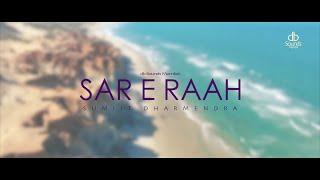 Sar E Raah - Sumiit Dharmendra ft. Shwetha Prabhu - db Sounds Mumbai