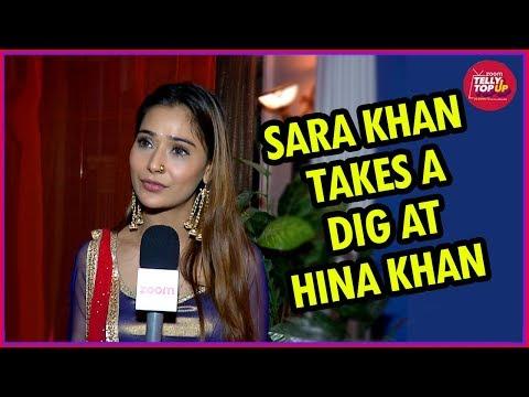 Sara Khan Takes A Dig At Hina Khan & Asks Her To Be A Good Human Being | Bigg Boss 11