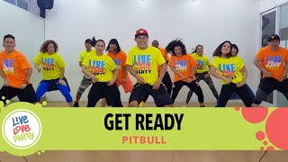 Get Ready by Pitbull | Live Love Party™ | Zumba® | Dance Fitness