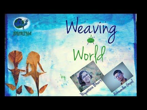 'Weaving a World' – DUNIYA – Intoductory Video(Series)
