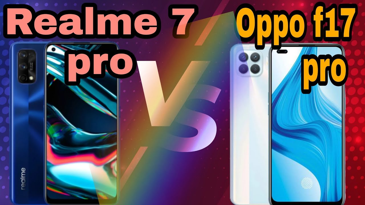 realme 7 pro vs oppo f17 pro || Quad vs Quad Camera || BATEERY , RAM, PRICE FULL SPECIFICATIONS